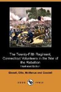 The Twenty-Fifth Regiment, Connecticut Volunteers in the War of