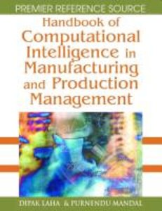 Handbook of Computational Intelligence in Manufacturing and Prod