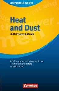 Heat and Dust. Interpretationshilfe