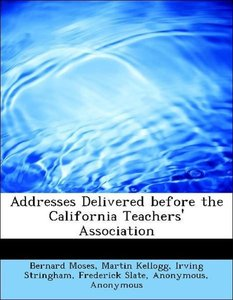 Addresses Delivered before the California Teachers' Association