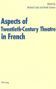 Aspects of Twentieth-Century Theatre in French