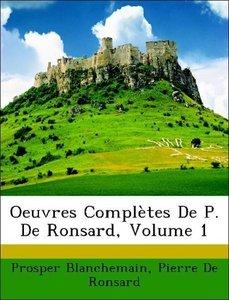 Oeuvres Complètes De P. De Ronsard, Volume 1