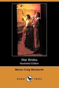 War Brides (Illustrated Edition) (Dodo Press)