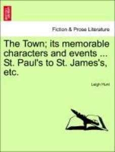 The Town; its memorable characters and events ... St. Paul's to