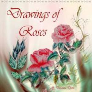 Drawings of Roses (Wall Calendar 2015 300 × 300 mm Square)