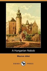 A Hungarian Nabob (Dodo Press)