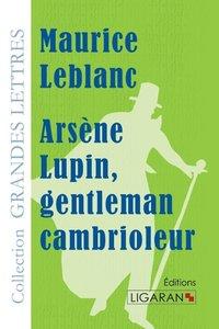 Arsène Lupin, gentleman cambrioleur (grands caractères)