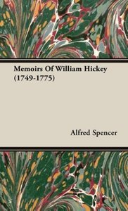 Memoirs Of William Hickey (1749-1775)