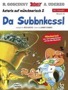 Asterix Mundart 52. Da Subbnkessl