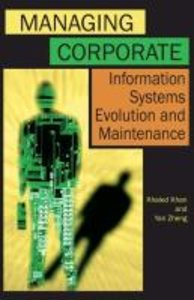 Managing Corporate Information Systems Evolution and Maintenance