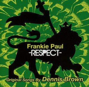 Respect-Original Songs By Dennis Brown
