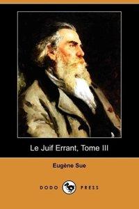 Le Juif Errant, Tome III (Dodo Press)
