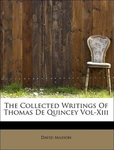 The Collected Writings Of Thomas De Quincey Vol-Xiii