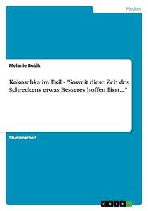 """Kokoschka im Exil - """"Soweit diese Zeit des Schreckens etwas Bess"""