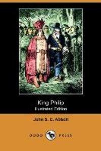 King Philip (Illustrated Edition) (Dodo Press)