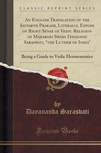 An English Translation of the Satyarth Prakash, Literally, Expos