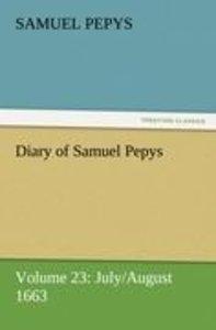 Diary of Samuel Pepys - Volume 23: July/August 1663