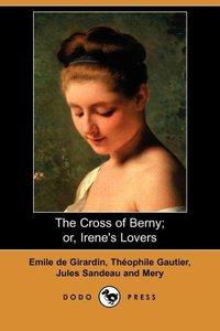 CROSS OF BERNY OR IRENES LOVER