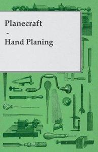 Planecraft - Hand Planing
