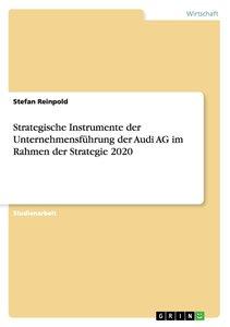 Strategische Instrumente der Unternehmensführung der Audi AG im