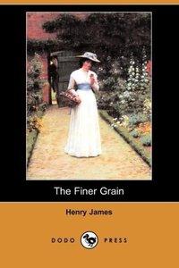 The Finer Grain (Dodo Press)