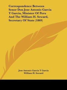 Correspondence Between Senor Don Jose Antonio Garcia Y Garcia, M