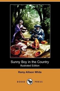 Sunny Boy in the Country (Illustrated Edition) (Dodo Press)