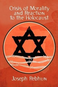 Crisis of Morality and Reaction to the Holocaust