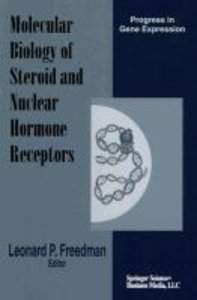 Molecular Biology of Steroid and Nuclear Hormone Receptors