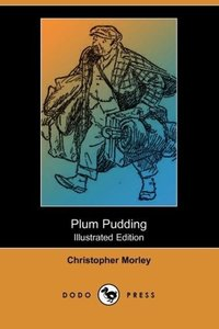 Plum Pudding (Illustrated Edition) (Dodo Press)