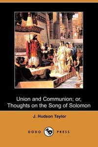 Union and Communion; Or, Thoughts on the Song of Solomon (Dodo P