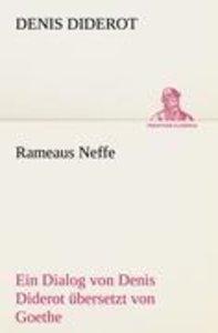 Rameaus Neffe. Übersetzt von Johann Wolfgang von Goethe
