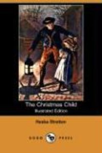 The Christmas Child (Illustrated Edition) (Dodo Press)