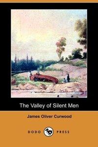 The Valley of Silent Men (Dodo Press)