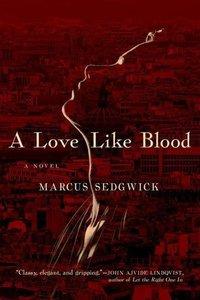 A Love Like Blood - A Novel