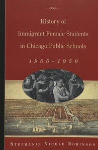 History of Immigrant Female Students in Chicago Public Schools,