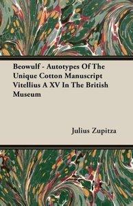 Beowulf - Autotypes Of The Unique Cotton Manuscript Vitellius A