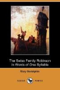 The Swiss Family Robinson in Words of One Syllable (Dodo Press)