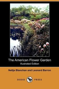 The American Flower Garden(illustrated Edition) (Dodo Press)