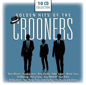 The Golden Hits of the Crooners