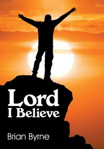 Lord I Believe
