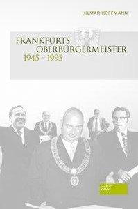 Frankfurts Oberbürgermeister 1945 - 1995