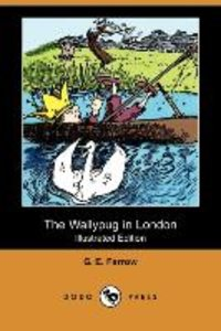 The Wallypug in London (Illustrated Edition) (Dodo Press)