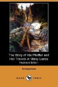 The Story of Ida Pfeiffer and Her Travels in Many Lands (Illustr