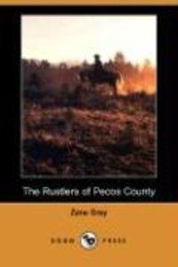 The Rustlers of Pecos County (Dodo Press)