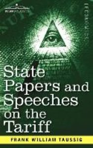 State Papers and Speeches on the Tariff
