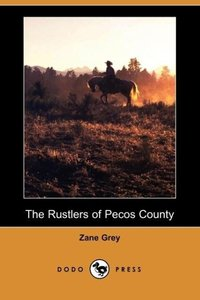 The Rustlers of Pecos County (Dodo Press)
