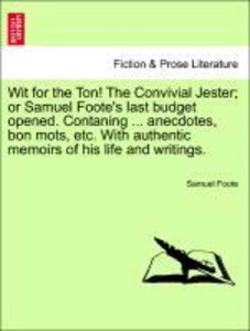 Wit for the Ton! The Convivial Jester; or Samuel Foote's last bu