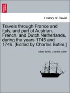 Travels through France and Italy, and part of Austrian, French,