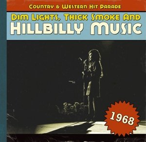 Dim Lights, Thick Smoke and Hillbilly Music - Country & Western